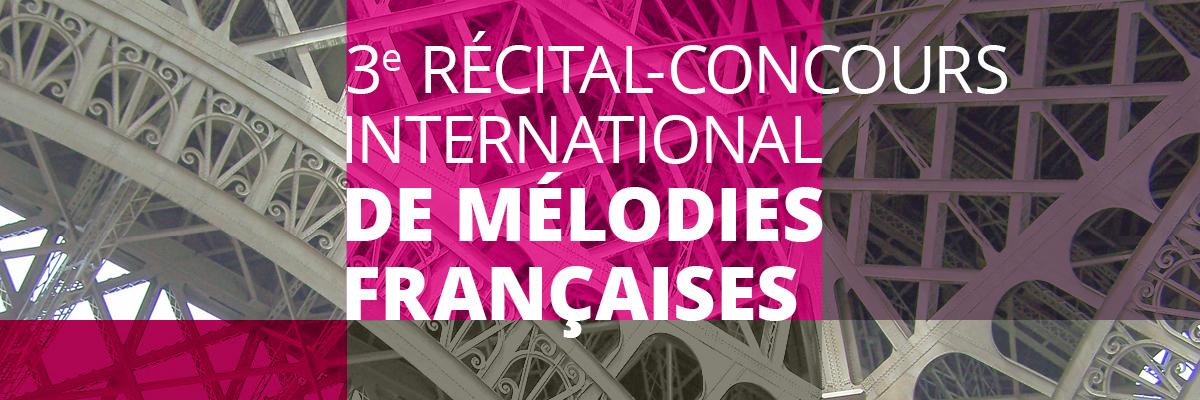 3<sup>e</sup> Récital-concours international de mélodies françaises