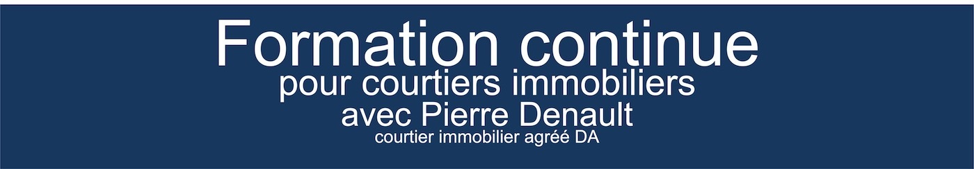 Formation continue pour courtiers immobiliers (semaine du 18 mars 2019)
